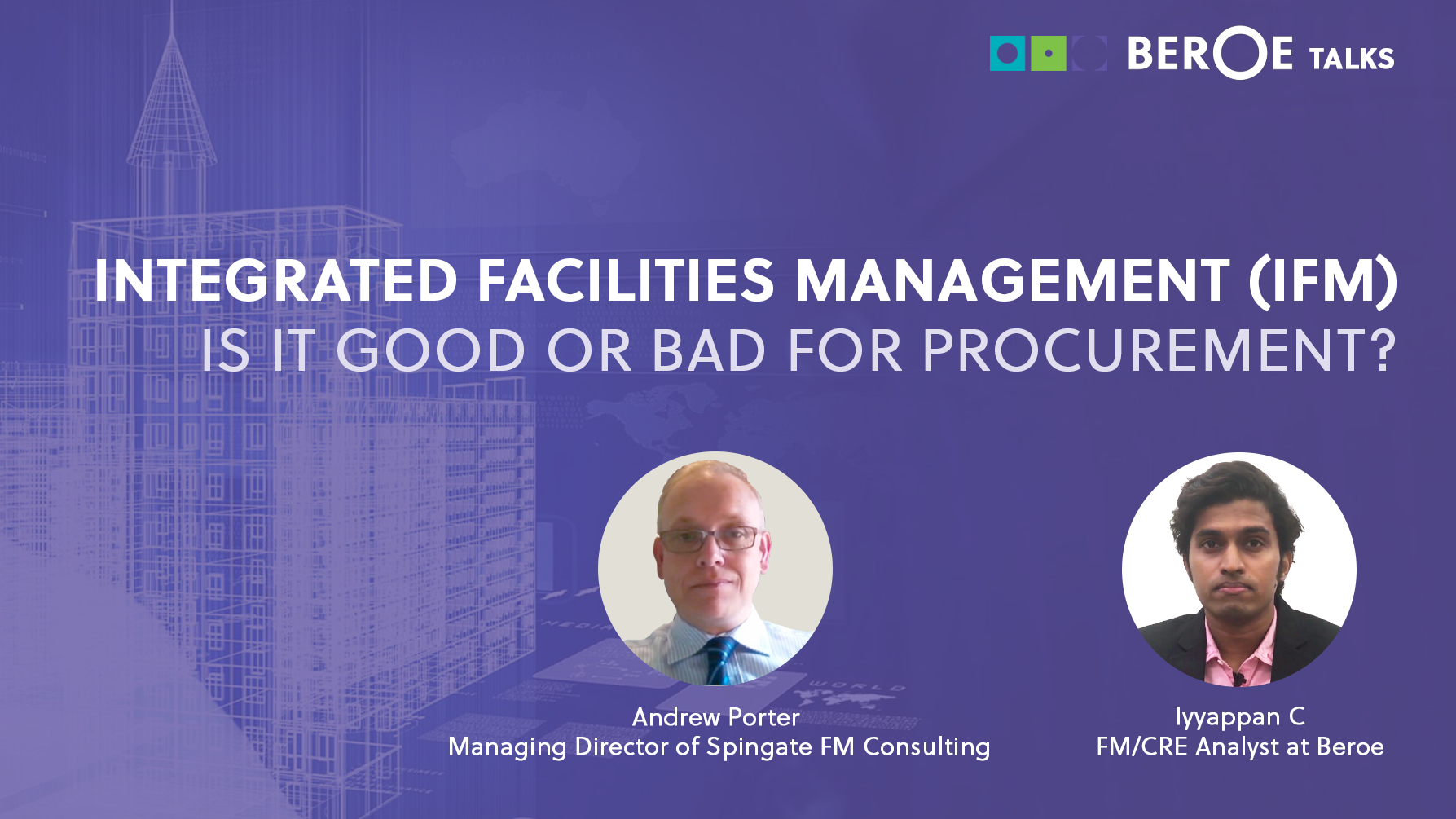 Integrated Facilities Management (IFM) -- is it good or bad for procurement? [Beroe Talks]