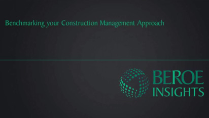 Benchmarking your Construction Management (CM) approach