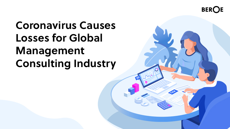 Coronavirus Causes Losses for Global Management Consulting Industry, Beroe Analysis