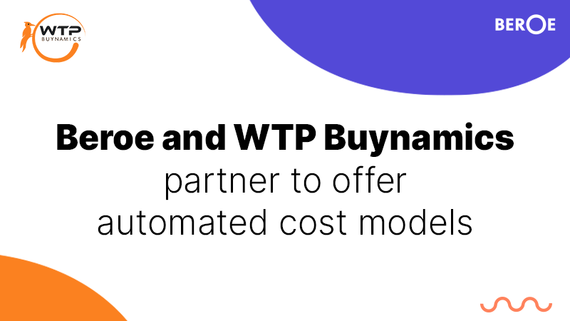 """Bye Bye Spreadsheets!"" Beroe and WTP Buynamics to Offer Automated Cost Models"