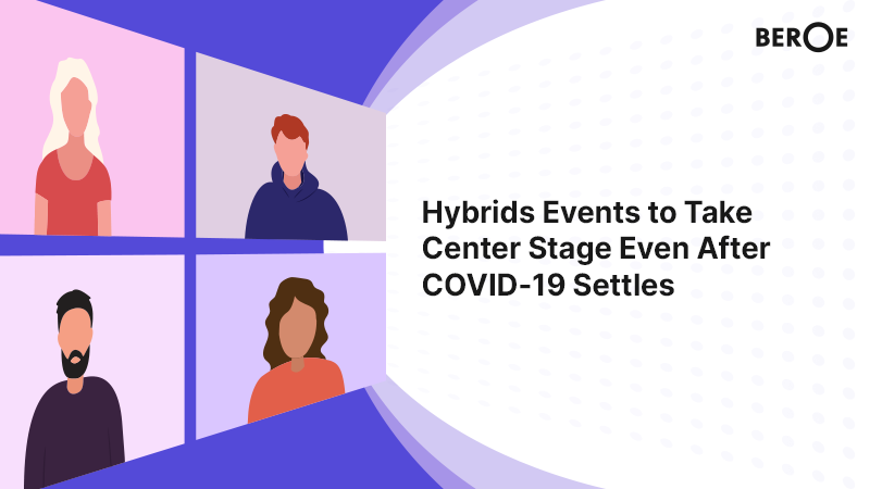 Hybrids Events to Take Center Stage Even After COVID-19 Settles, says Beroe Inc