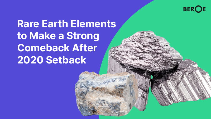 Rare Earth Elements to Make a Strong Comeback After 2020 Setback, Says Beroe Inc