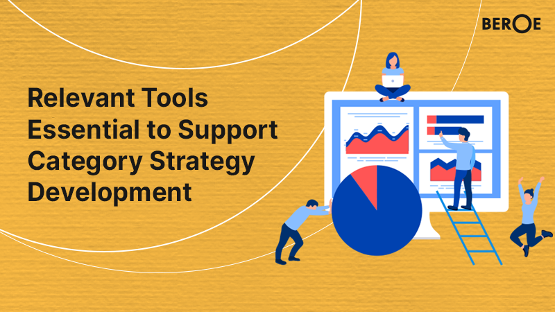 Relevant Tools Essential to Support Category Strategy Development, says Beroe Inc