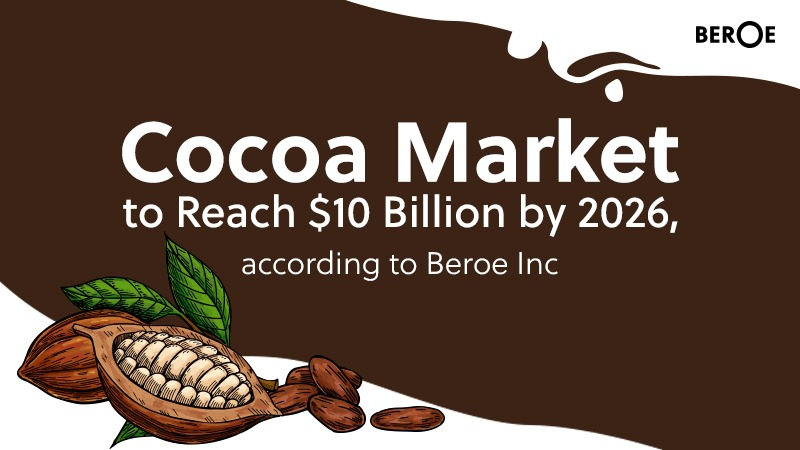 Cocoa Market to Reach $10 Billion by 2026, According to Beroe Inc