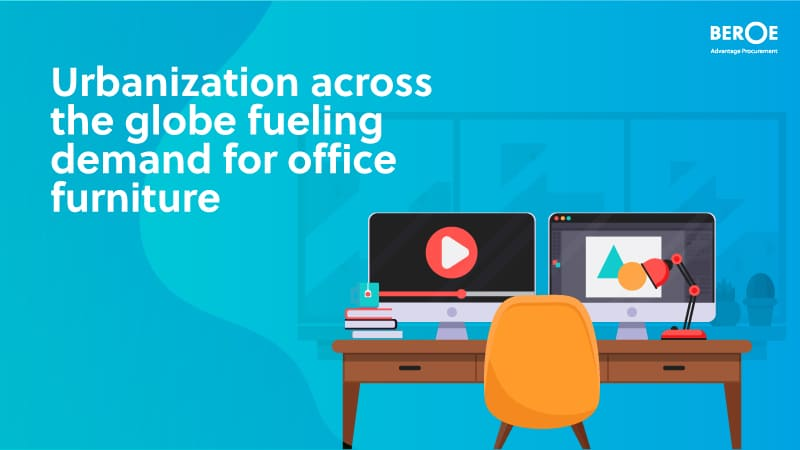 Urbanization Across The Globe Fueling Demand For Office Furniture